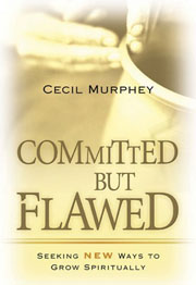 Committed but Flawed: Finding Fresh Ways to Grow Spiritually